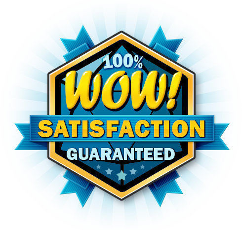 WOW! Satisfaction Guarantee