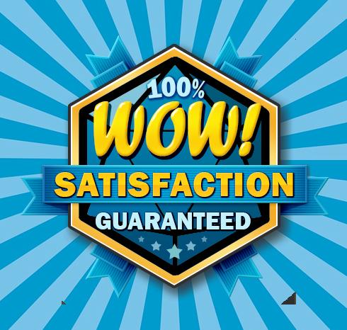 WOW! Satisfaction Guarantee